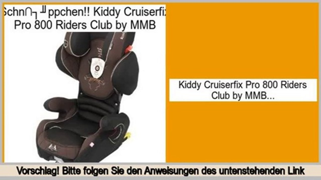 Kindersitz Kiddy Discovery Pro Angebote Heute Kiddy Cruiserfix Pro 800 Riders Club By Mmb