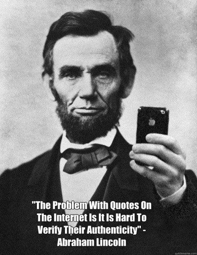 Abe Lincoln on Internet Quotes memes | quickmeme