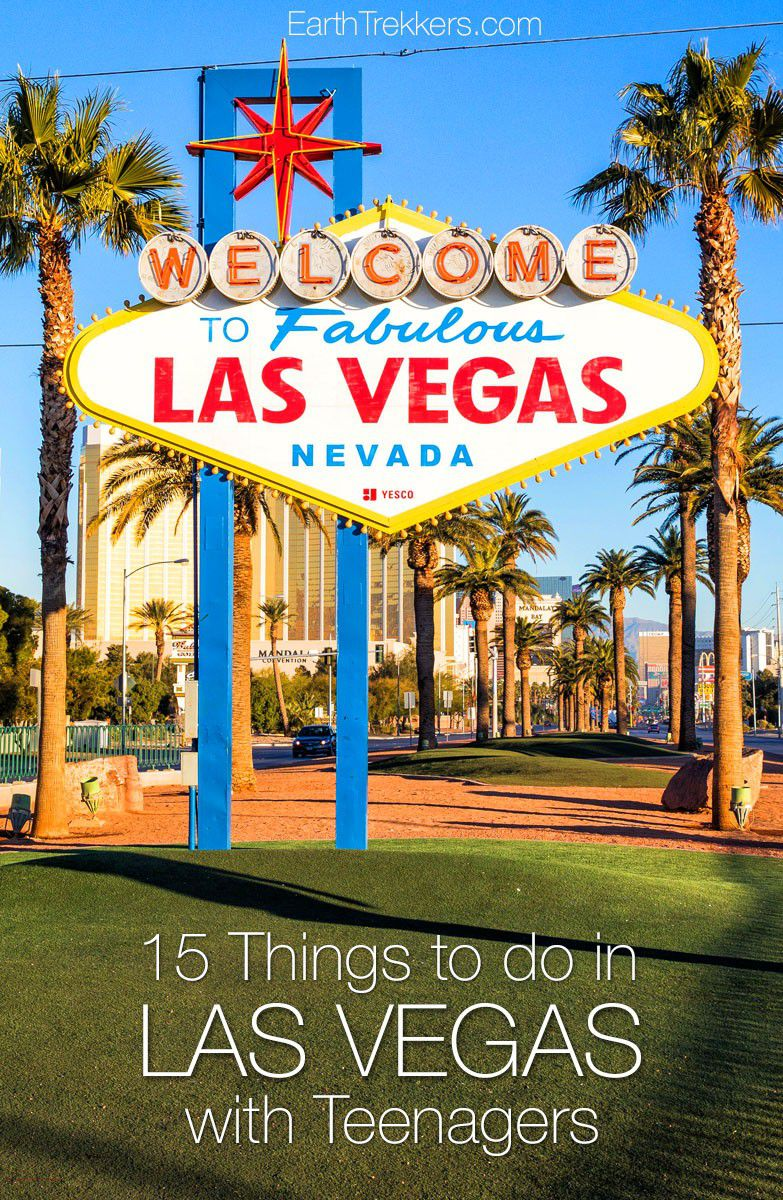Do Things 15 Things To Do In Las Vegas With Teenagers Earth Trekkers