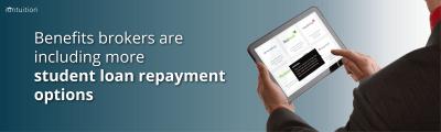 Benefits Brokers Offering Student Loan Repayment Benefits
