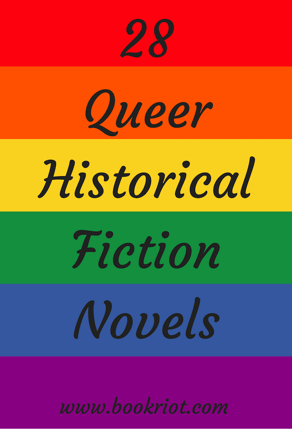 Queer Historical Fiction 28 Excellent Reads for Pride Month and Beyond
