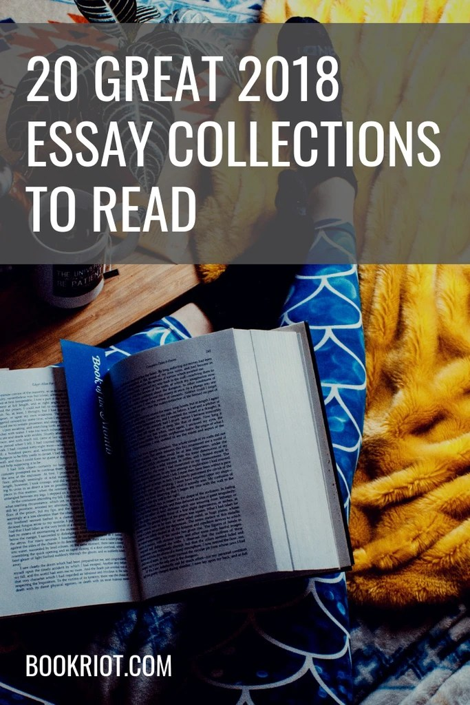 20 Great 2018 Essay Collections to Check Out Book Riot
