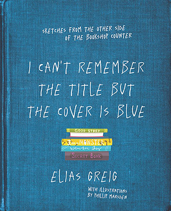 I Can\u0027t Remember the Title But the Cover is Blue - Elias Greig