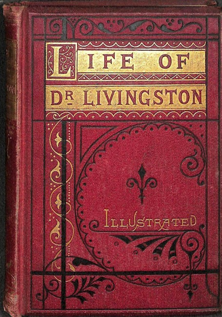 The Life And Adventures Of Dr Livingston In The Interior Of South - dr livingstone i presume book