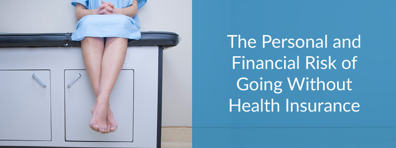 Risks of No Health Insurance in California Personal  Financial