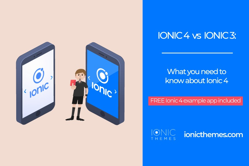 Ionic 4 vs Ionic 3 \u2014 What you need to know about Ionic 4