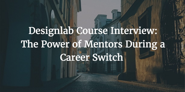 Designlab Course Interview The Power of Mentors During a Career
