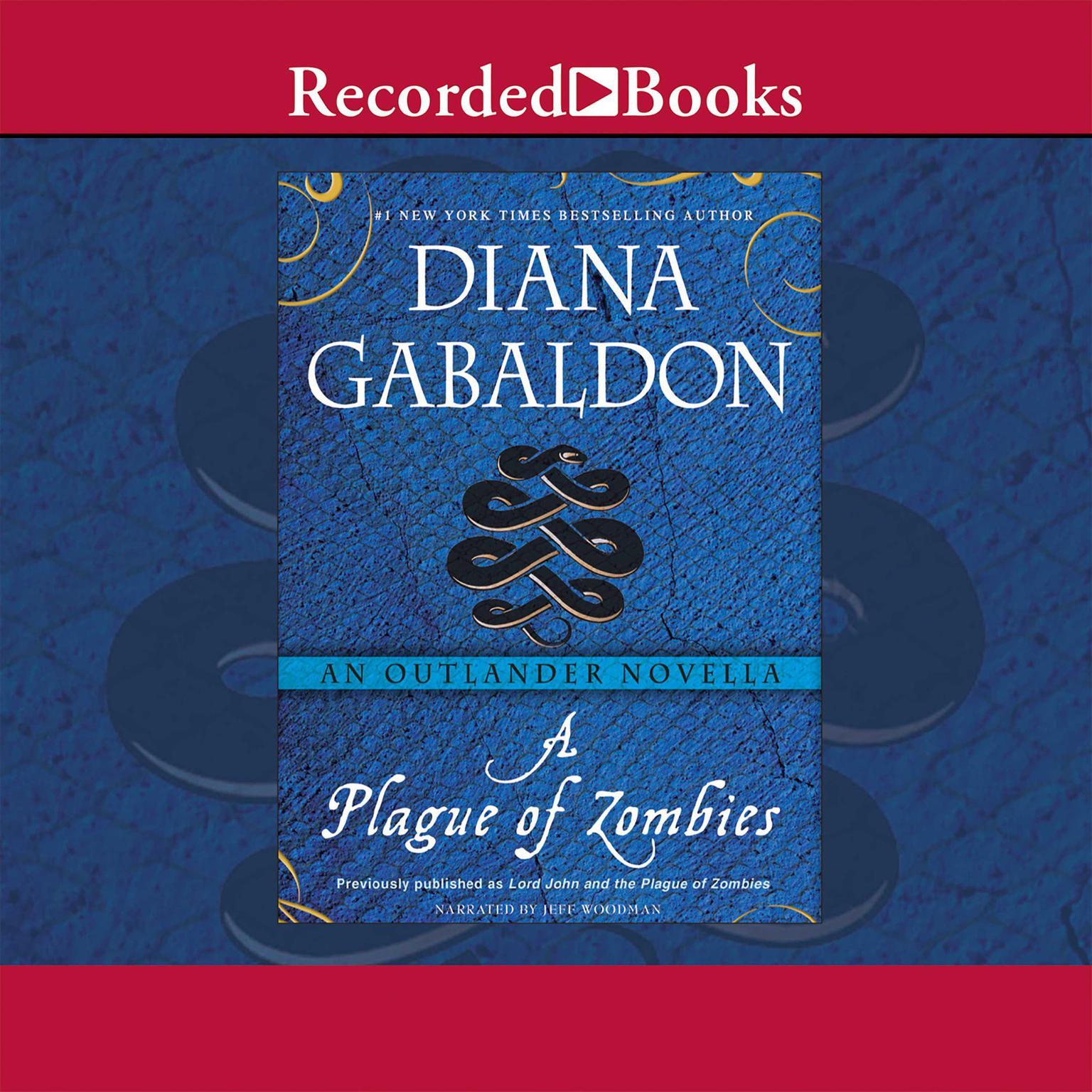 Diana Gabaldon Writer Dg Twitter A Plague Of Zombies Audiobook Listen Instantly