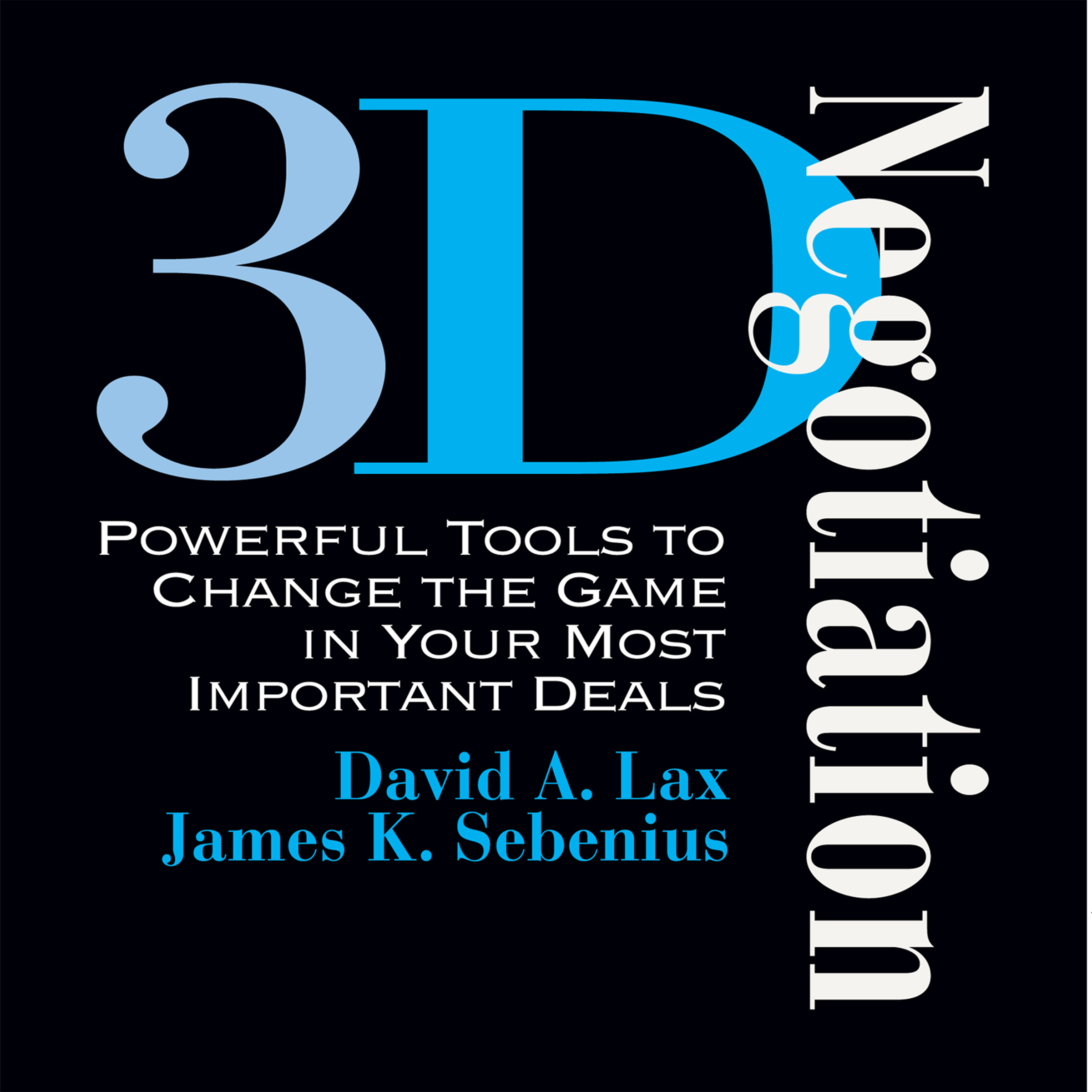 D Deals 3 D Negotiation Powerful Tools For Changing The Game In Your Most Important Deals Audiobook