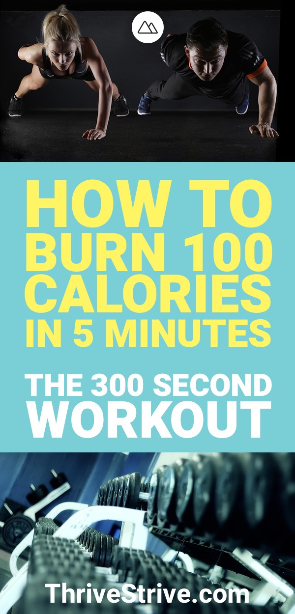 How to Burn 100 Calories in 5 Minutes The 300 Second Workout
