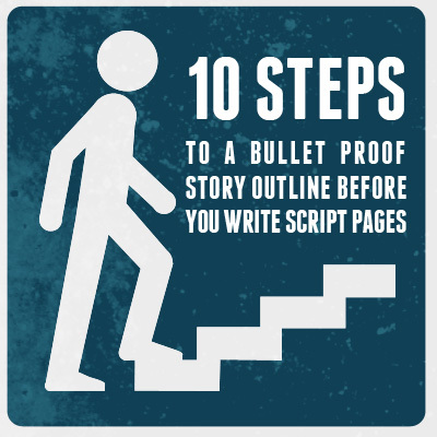 10 Steps to a Bullet Proof Story Outline - The Writers Store