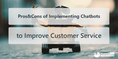 Pros and Cons of Using Chatbots to Improve Customer Service - AWR