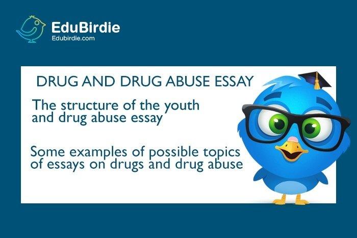 How to Write Drug and Drug Abuse Essay - EduBirdie