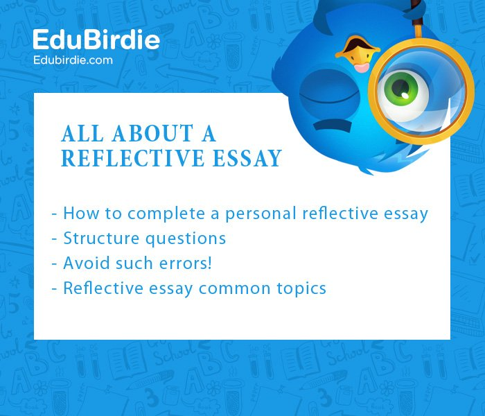 Reflective Essay Guide for Writing the Perfect One - EduBirdie