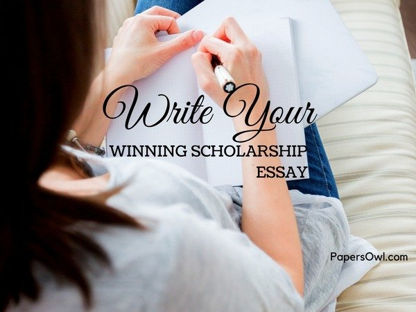10 Tips For Writing Winning Scholarship Essays - PapersOwl