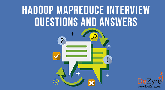 MapReduce Interview Questions and Answers for 2018