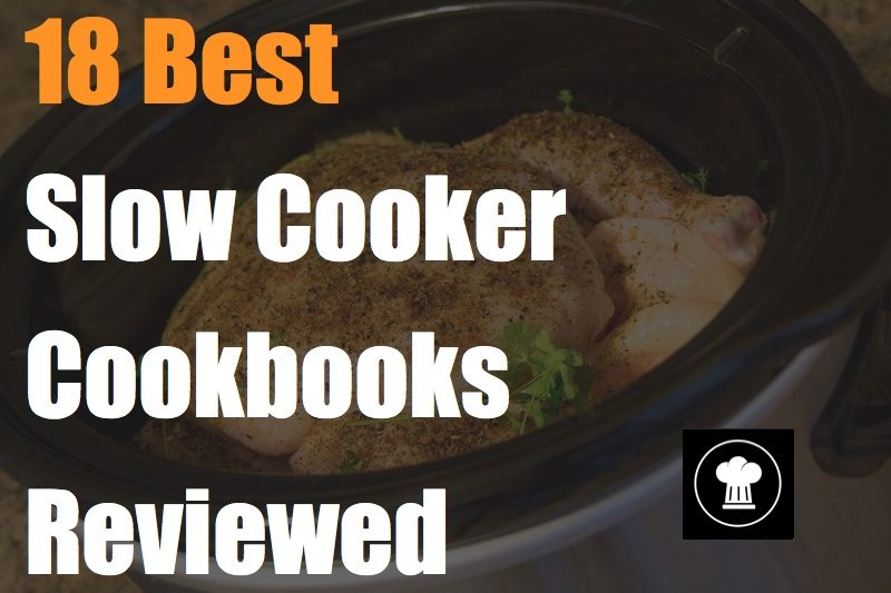 18 Best Slow Cooker Cookbooks Reviewed!