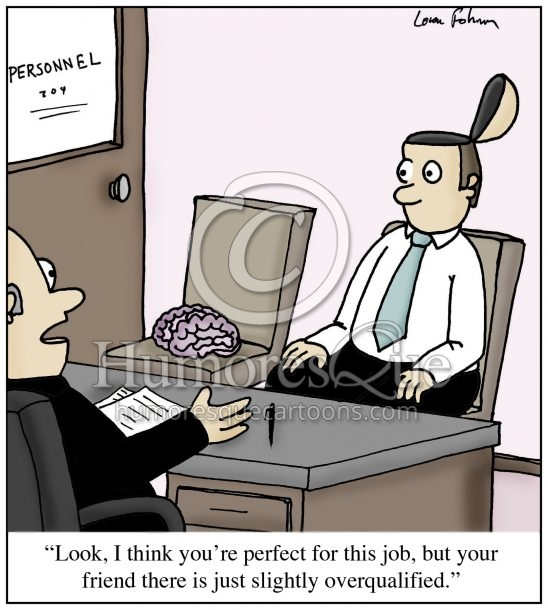 stupid cartoons - funny cartoons about stupid - overqualified for the job