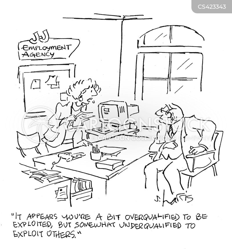 Employment Agencies Cartoons and Comics - funny pictures from - overqualified for the job