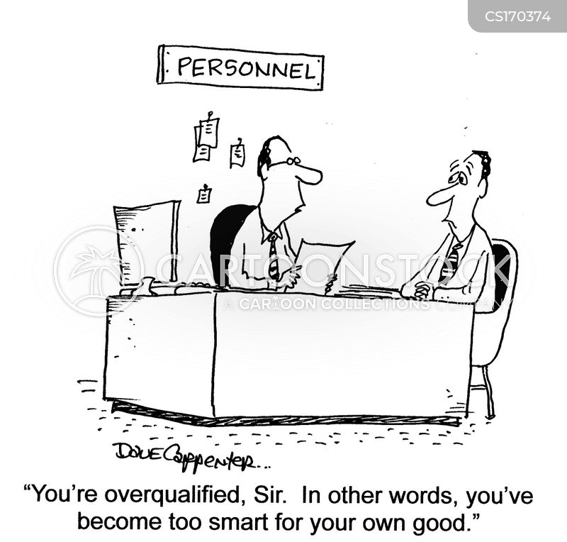 Job Application Cartoons and Comics - funny pictures from CartoonStock - overqualified for the job