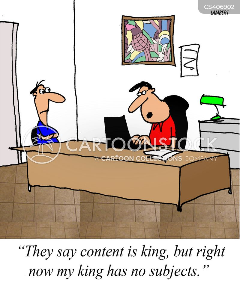 Content Is King Cartoons and Comics - funny pictures from CartoonStock