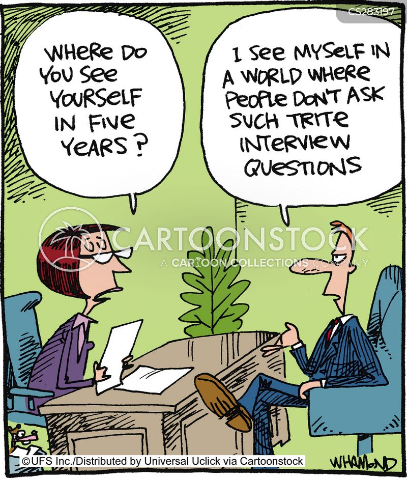 Future Plans Job Interview Questions Interview Questions About Your Goals For The Future Trite Cartoons And Comics Funny Pictures From Cartoonstock