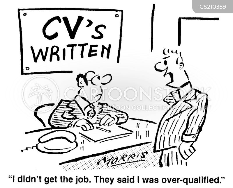 Cv Writing Cartoons and Comics - funny pictures from CartoonStock - overqualified for the job
