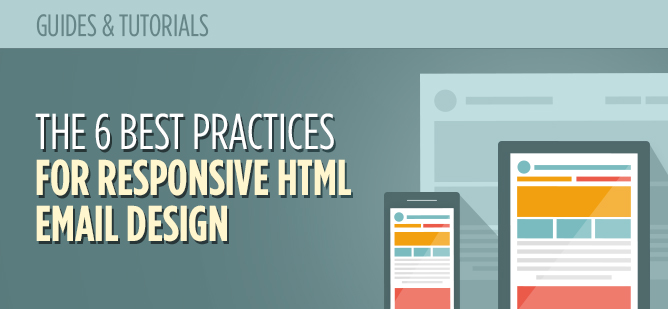 The 6 Best Practices for Responsive HTML Email Design - MailBakery