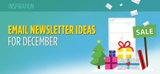 Email Newsletter Ideas for December 15 Festive Examples