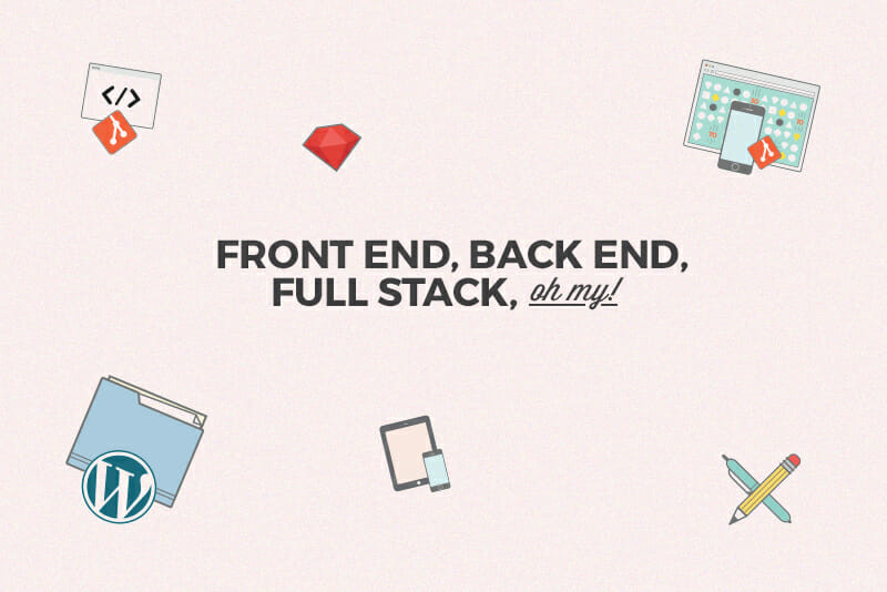 What\u0027s the Difference Between Front End, Back End, and Full Stack?