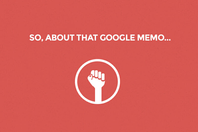 That Sexist Google Memo Means We\u0027re Actually Winning - how to sign a memo