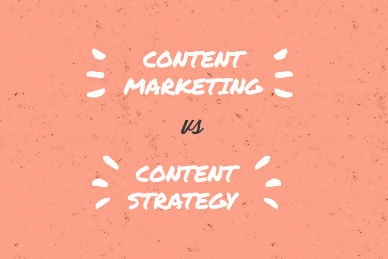 What\u0027s the Difference Between Content Marketing and Content Strategy?