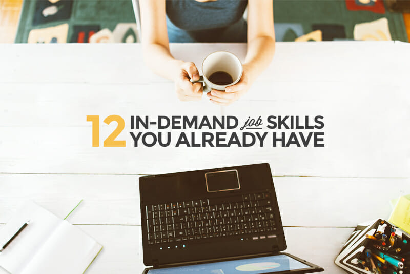 12 Skills Your Resume Should Already Have (and 5 it Needs Now!) - qualifications to put on resume