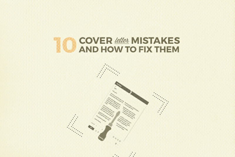 Don\u0027t EVER do These 10 Things in a Cover Letter - what should be on a cover letter
