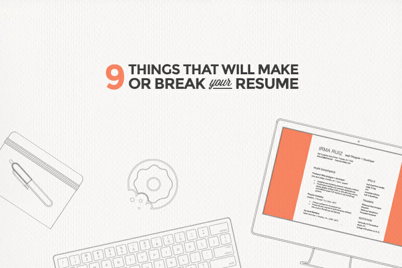 9 Things That Will Make or Break Your Resume - Make Your Resume