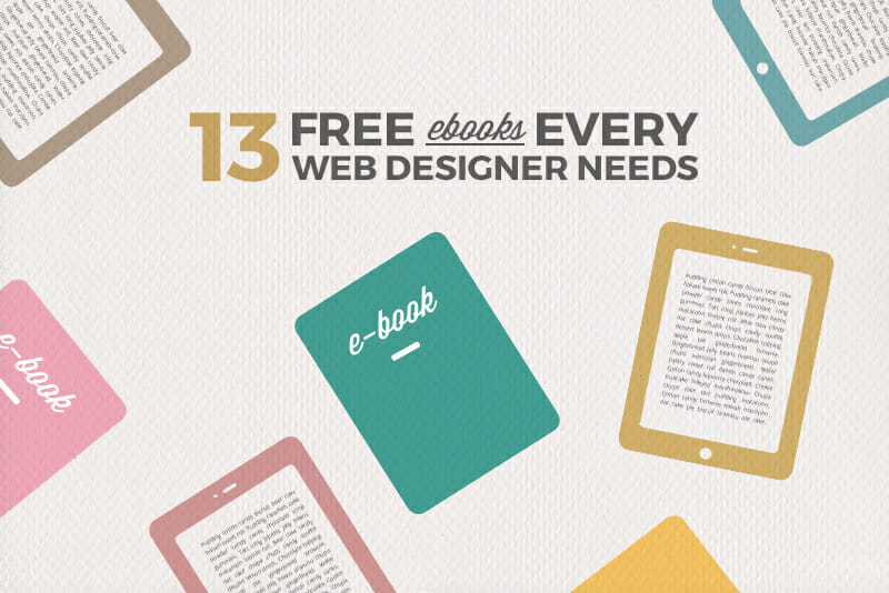 Read These 3 Free Ebooks and Become a Better Designer