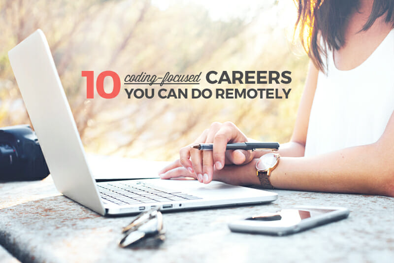 10 Coding-Focused Careers You Can Do Remotely