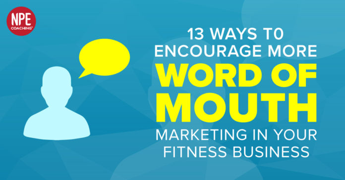 13 Ways to Increase Word-of-Mouth Marketing in Your Fitness Business