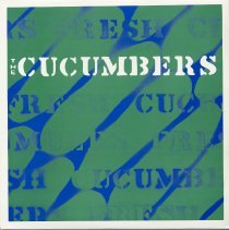 Cucumbers, The - The Cucumbers. Text below is from the official website of the band as found in ...