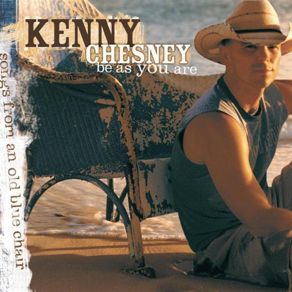 Kenny chesney be as you are songs from an old blue
