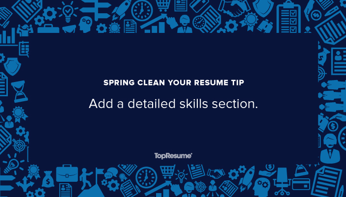 Spring Clean Your Resume Add a Detailed Skills Section TopResume