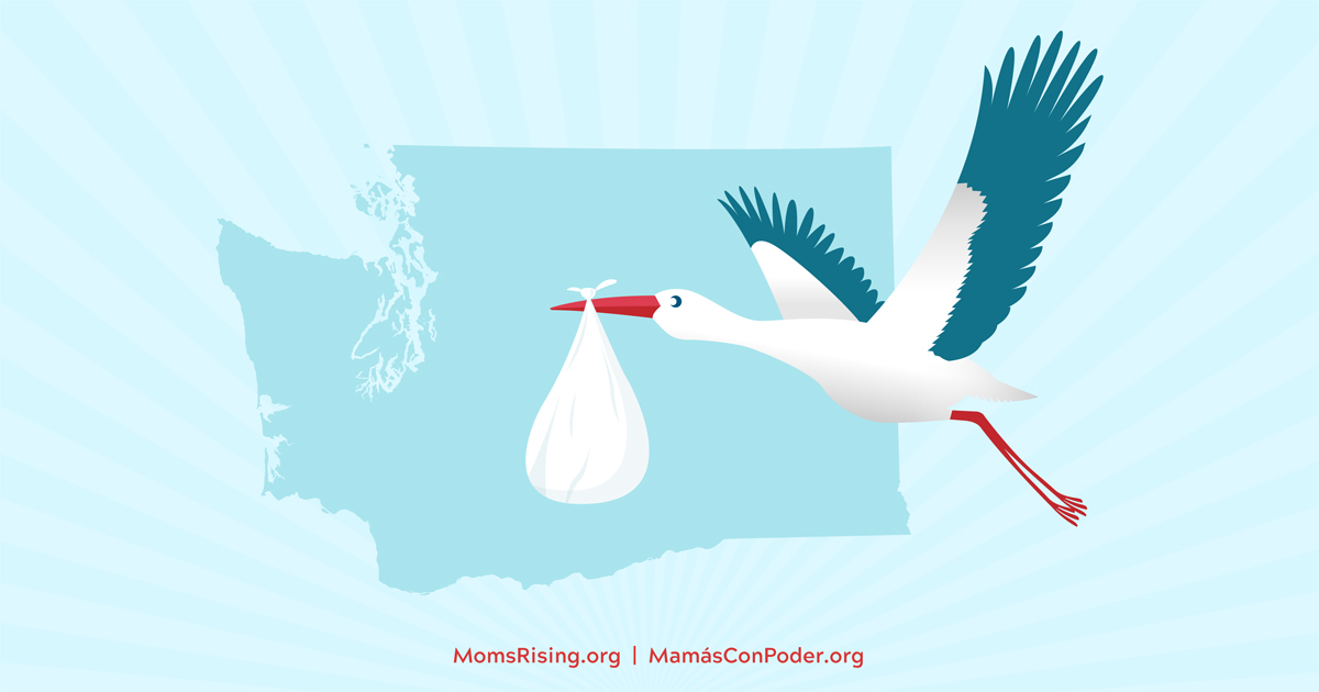 MomsRisingorg All You Need to Know About Washington State\u0027s Paid