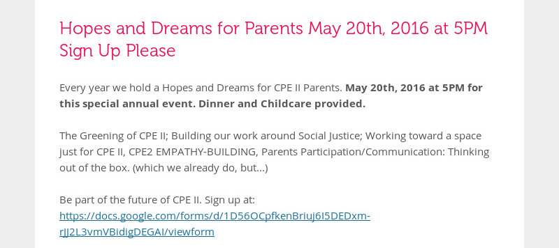 Hopes and Dreams for Parents May 20th, 2016 at 5PM Sign Up Please Every year we hold a Hopes and...