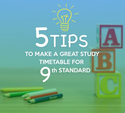 GREAT 5 TIPS TO MAKE A GREAT STUDY TIMETABLE FOR 9TH STANDARD