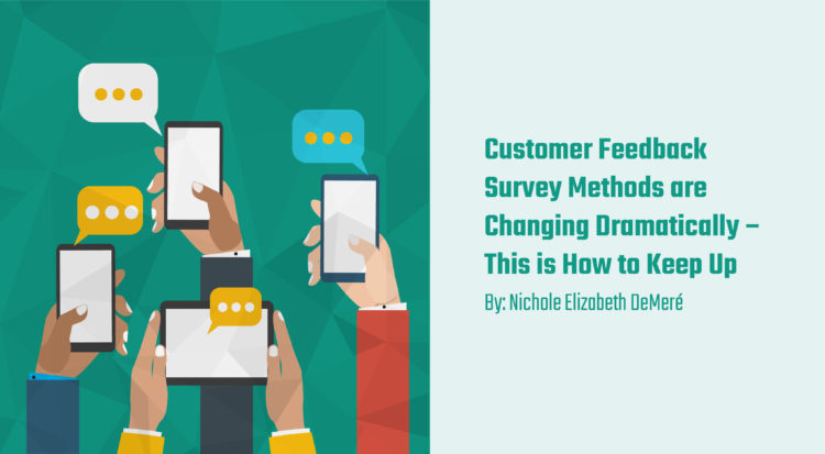 Customer Feedback Survey Methods are Changing Dramatically \u2013 This is