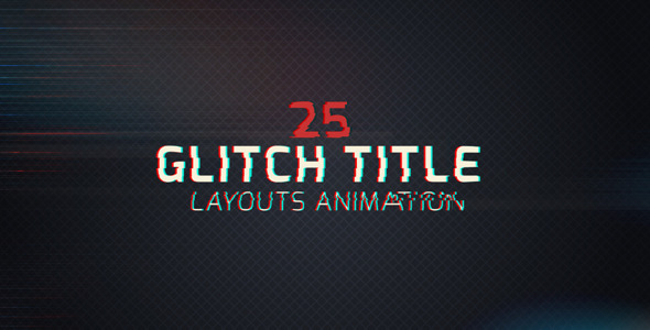 25 Glitch Title Animation Pack by RISEFX VideoHive - animation title