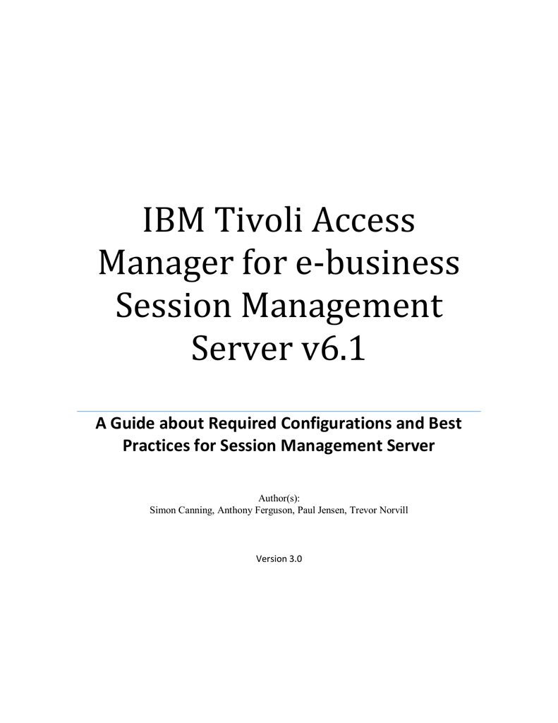 Tivoli Access Manager Session Management Server Ibm Tivoli Access Manager For E Business Session Management Server