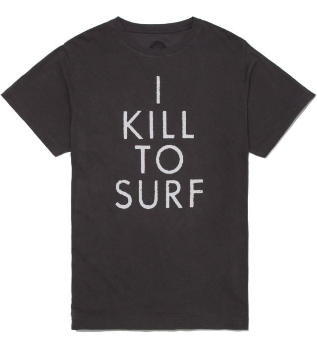 Black I Kill To Surf T-Shirt