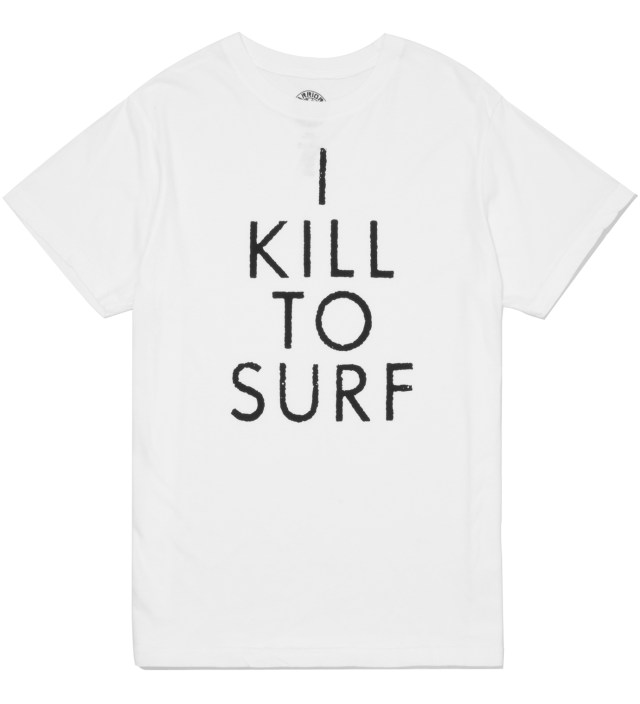 White I Kill To Surf T-Shirt