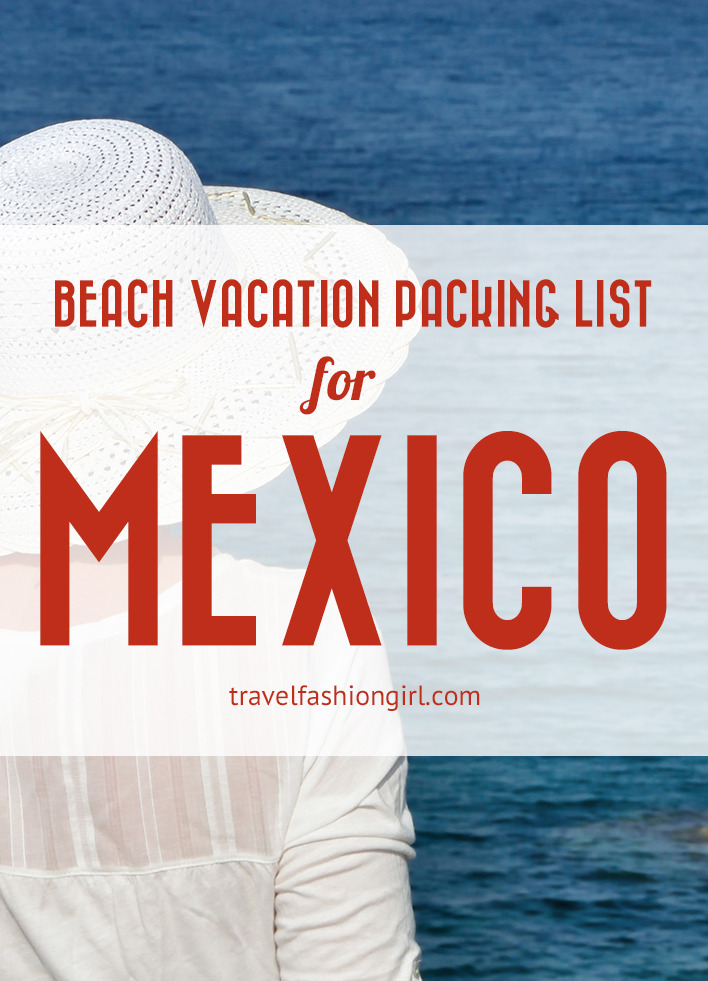 Beach Vacation Packing List for Mexico Inspiration to Reality!